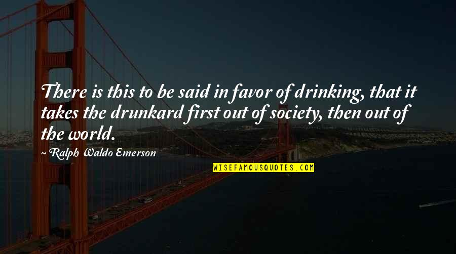 Georges Khabbaz Quotes By Ralph Waldo Emerson: There is this to be said in favor
