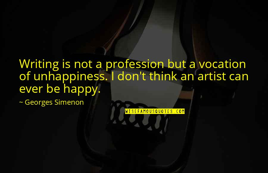 Georges Simenon Quotes By Georges Simenon: Writing is not a profession but a vocation