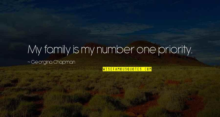 Georgina Chapman Quotes By Georgina Chapman: My family is my number one priority.