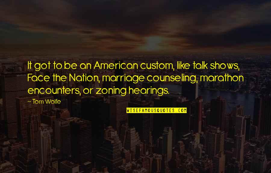 Gerald Celente Quotes By Tom Wolfe: It got to be an American custom, like