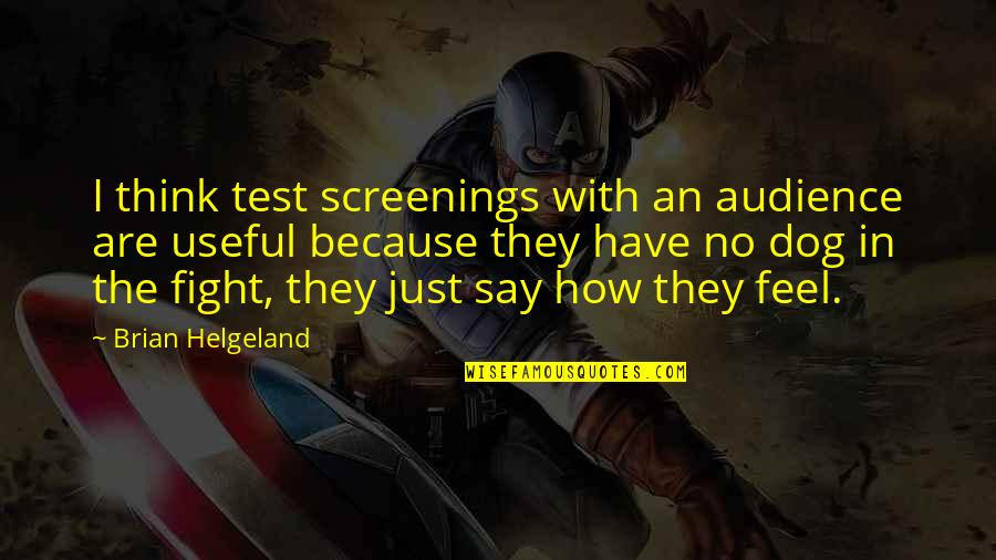 German Revolution 1848 Quotes By Brian Helgeland: I think test screenings with an audience are