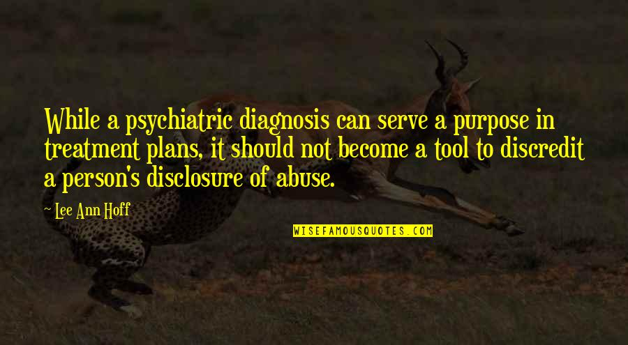 Gern Quotes By Lee Ann Hoff: While a psychiatric diagnosis can serve a purpose