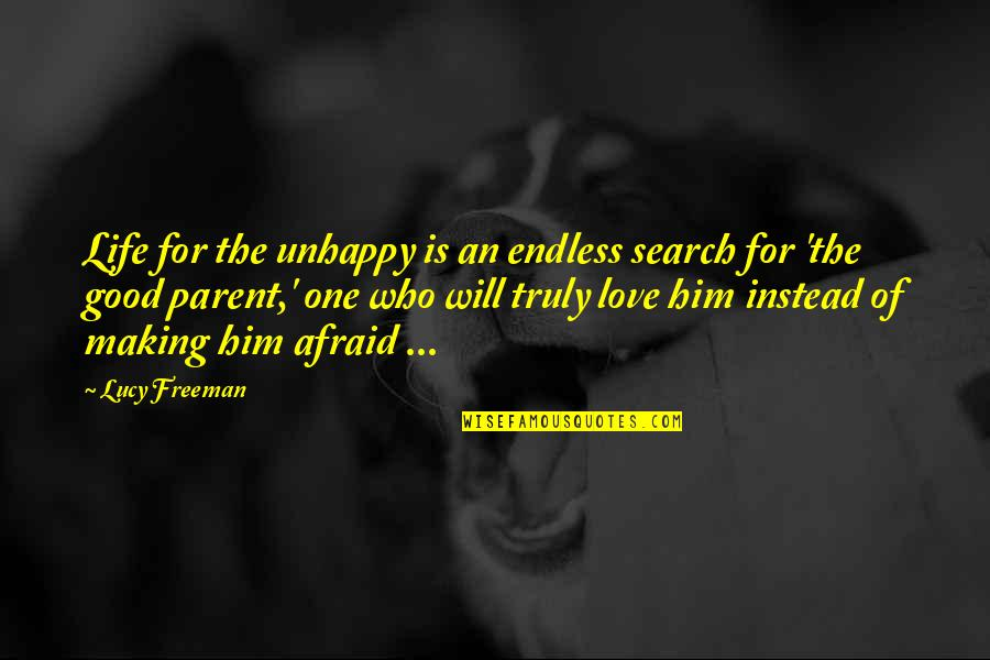 Gern Quotes By Lucy Freeman: Life for the unhappy is an endless search