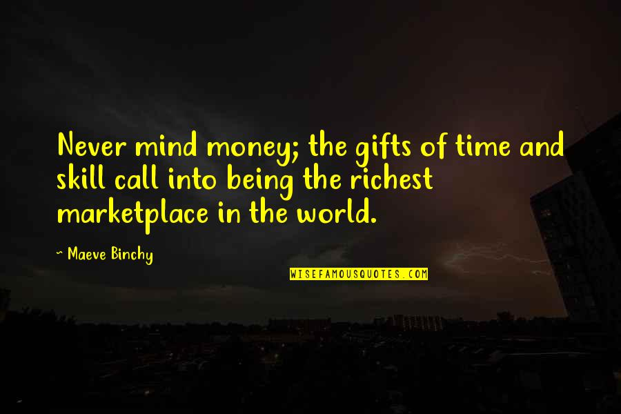 Gern Quotes By Maeve Binchy: Never mind money; the gifts of time and