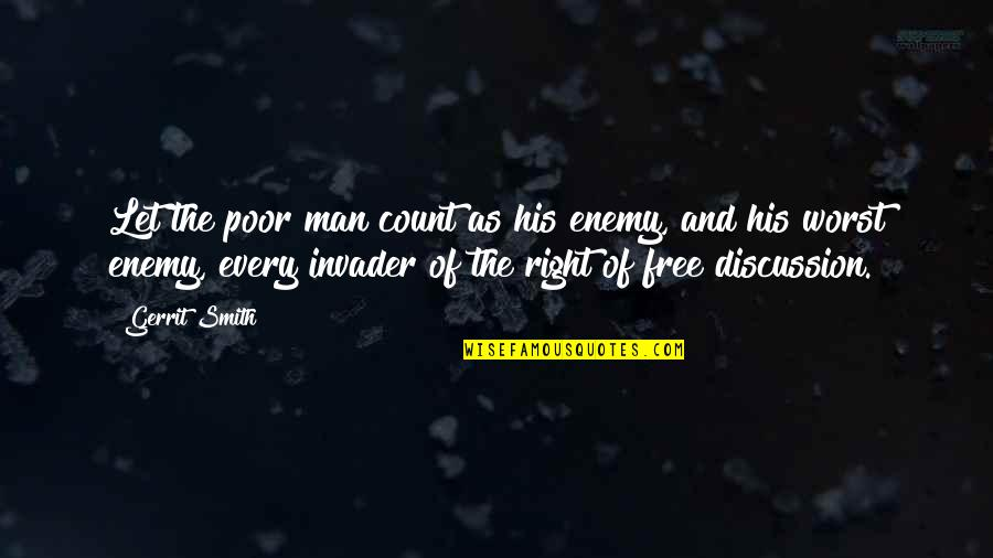 Gerrit's Quotes By Gerrit Smith: Let the poor man count as his enemy,