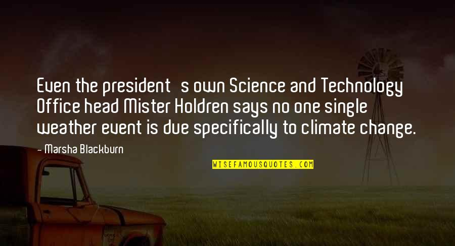 Gerrit's Quotes By Marsha Blackburn: Even the president's own Science and Technology Office