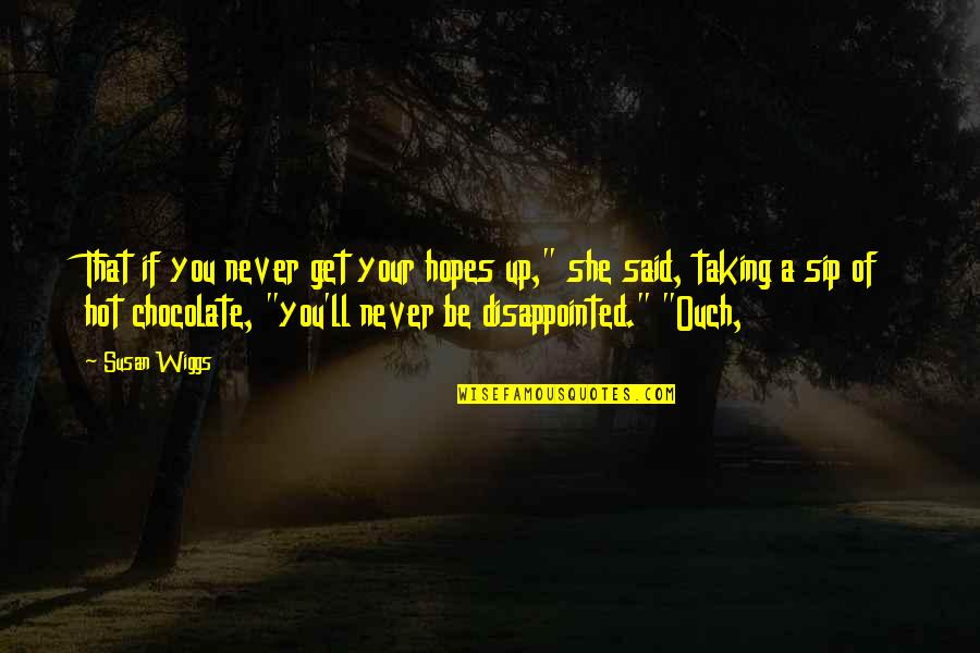 Get Hopes Up Quotes Top 30 Famous Quotes About Get Hopes Up