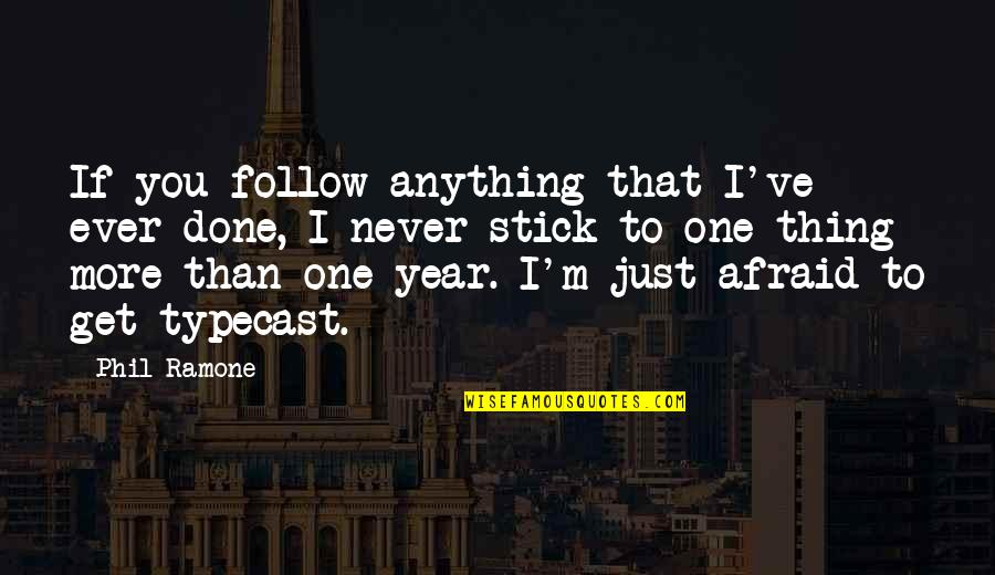 Get It Over And Done With Quotes By Phil Ramone: If you follow anything that I've ever done,