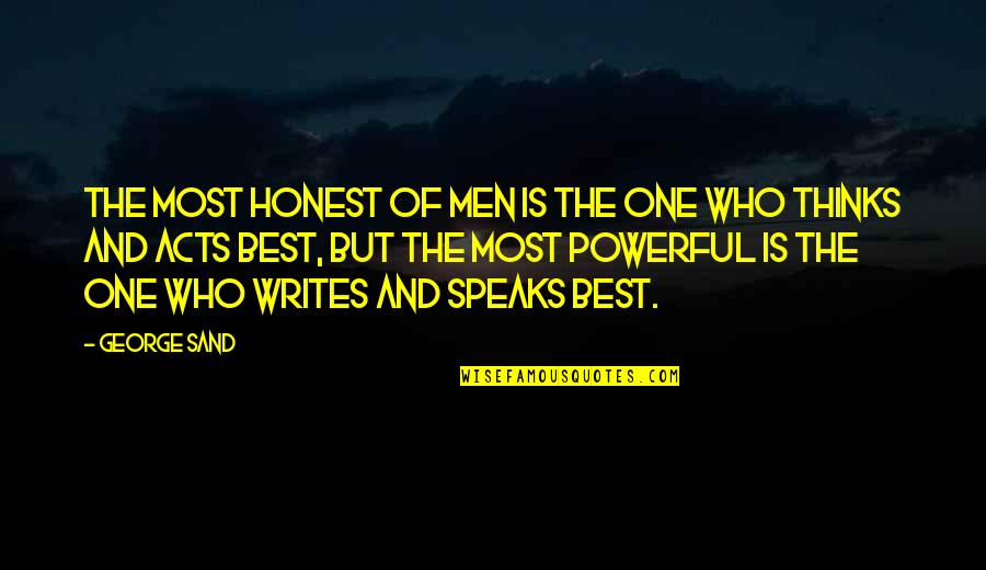 Get Me Through My Day Quotes By George Sand: The most honest of men is the one