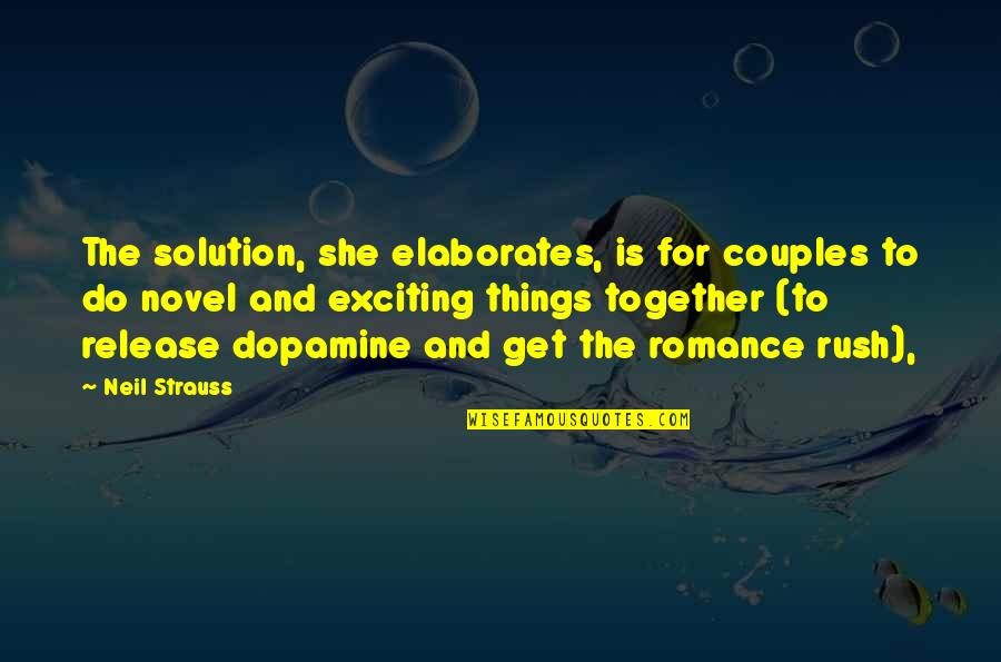Get Me Through My Day Quotes By Neil Strauss: The solution, she elaborates, is for couples to