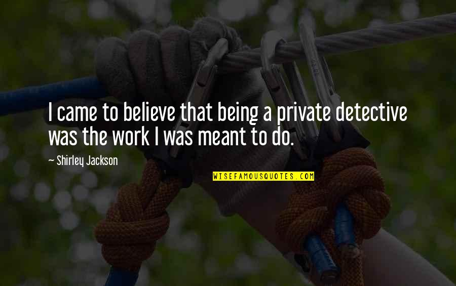 Get Moving Inspirational Quotes By Shirley Jackson: I came to believe that being a private