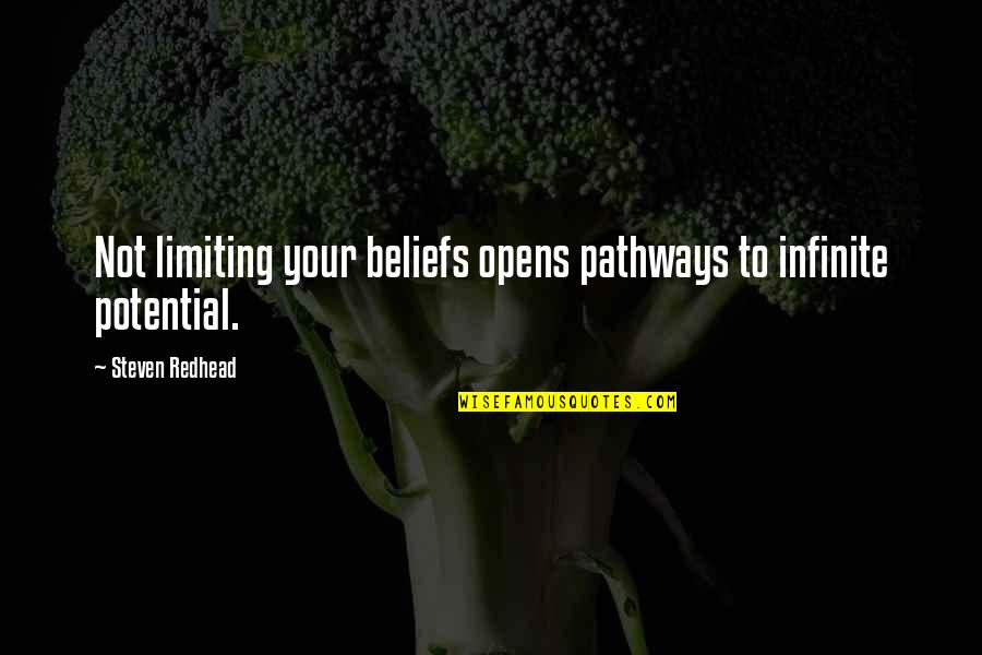 Get Moving Inspirational Quotes By Steven Redhead: Not limiting your beliefs opens pathways to infinite