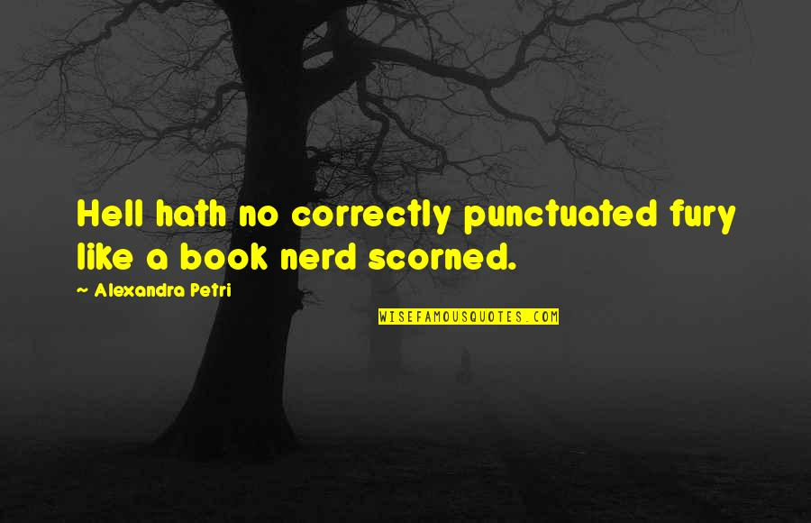 Get Tested Quotes By Alexandra Petri: Hell hath no correctly punctuated fury like a