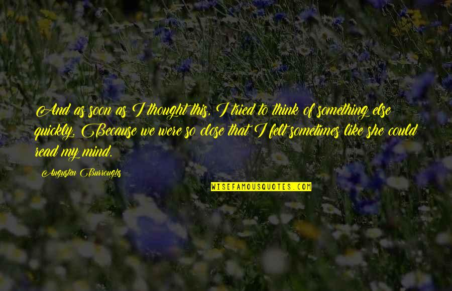Get Tested Quotes By Augusten Burroughs: And as soon as I thought this, I