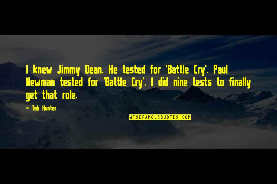 Get Tested Quotes By Tab Hunter: I knew Jimmy Dean. He tested for 'Battle
