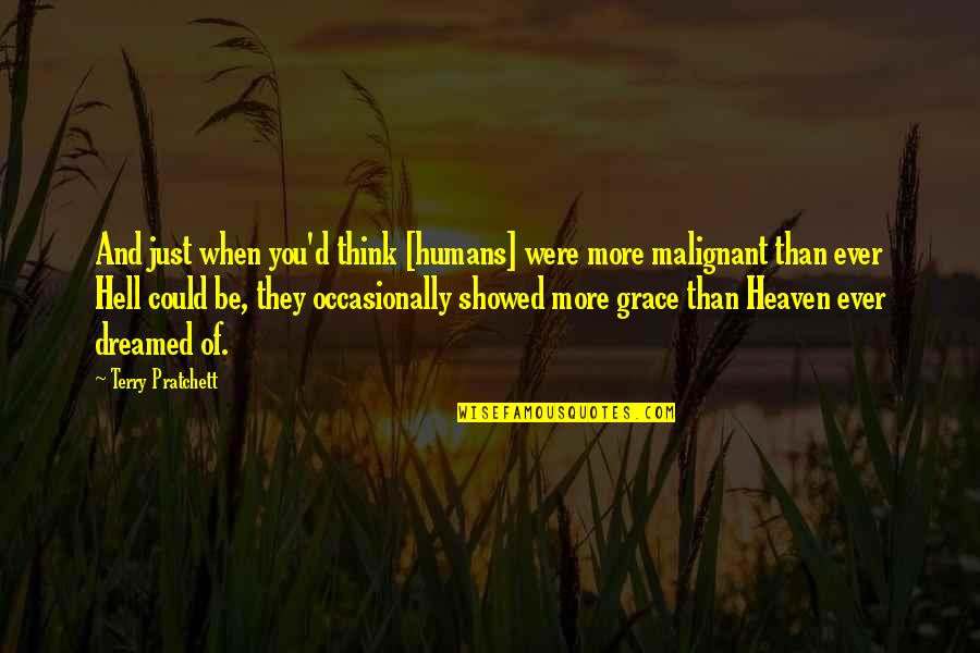 Get Tested Quotes By Terry Pratchett: And just when you'd think [humans] were more