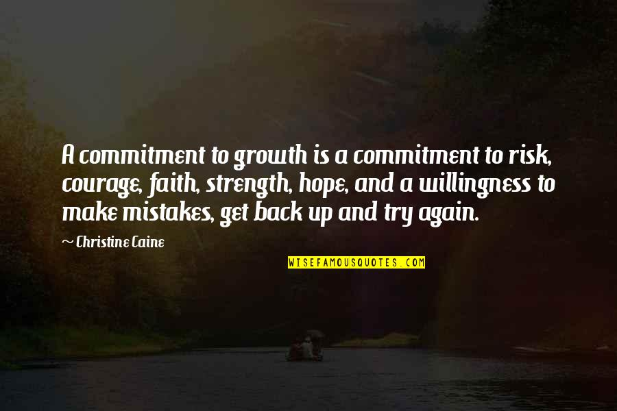 Get Up And Try Again Quotes By Christine Caine: A commitment to growth is a commitment to