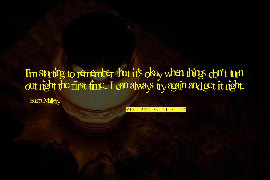 Get Up And Try Again Quotes By Susan Mallery: I'm starting to remember that it's okay when