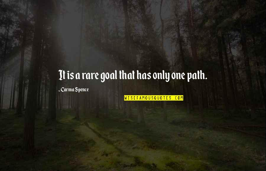 Getting Along With Everyone Quotes By Carma Spence: It is a rare goal that has only