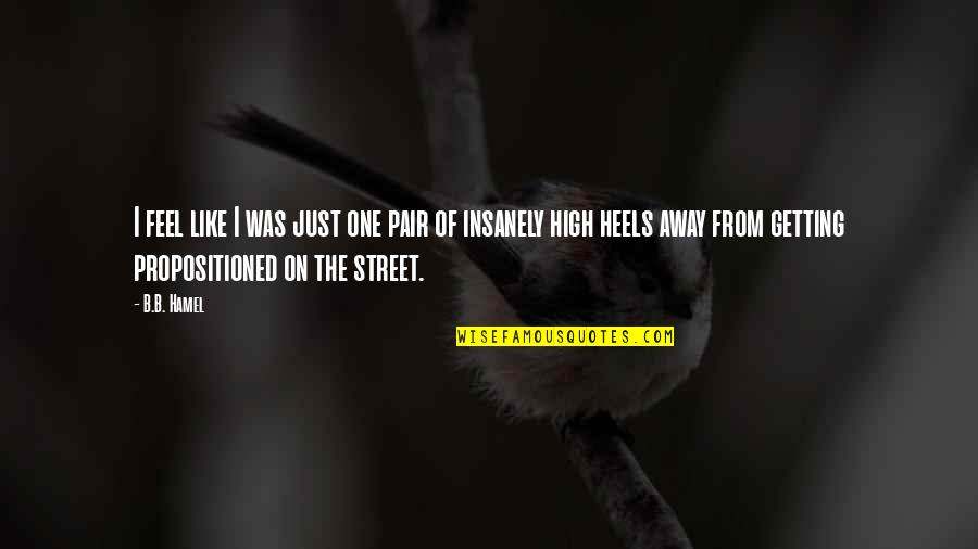 Getting Away From You Quotes By B.B. Hamel: I feel like I was just one pair