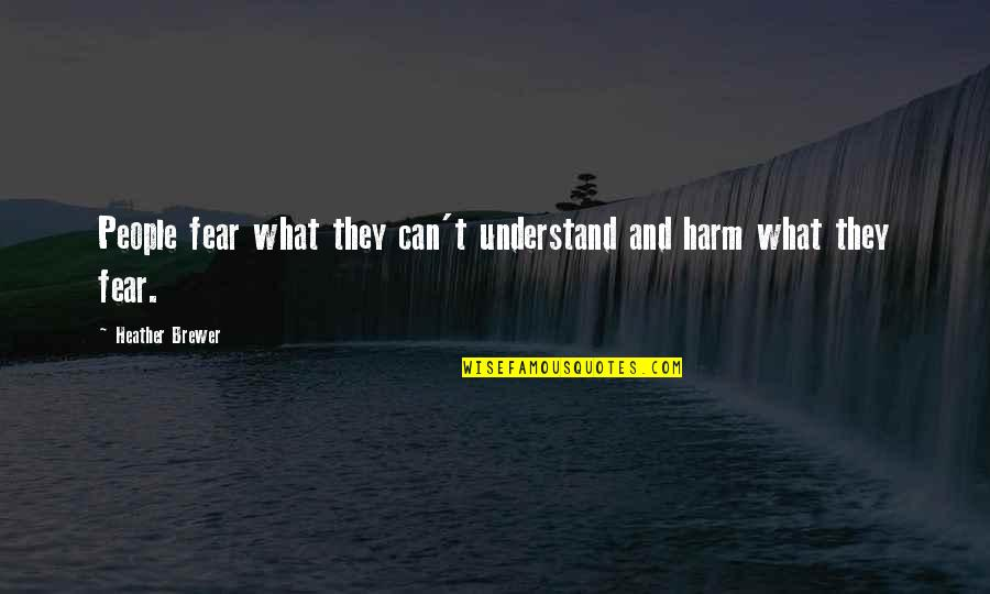 Getting Back To Work Quotes By Heather Brewer: People fear what they can't understand and harm