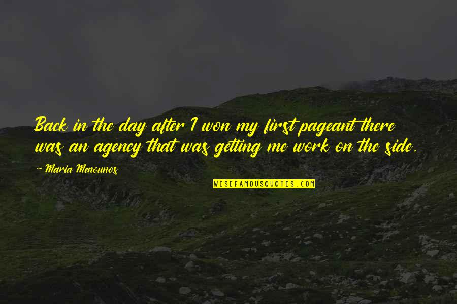 Getting Back To Work Quotes By Maria Menounos: Back in the day after I won my