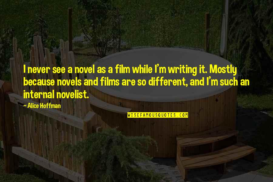 Getting Back Together With Your True Love Quotes By Alice Hoffman: I never see a novel as a film