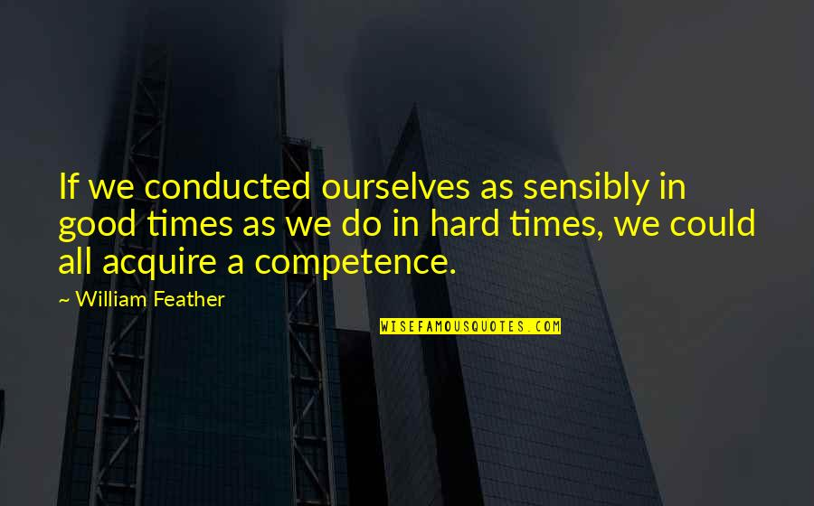 Getting Back Together With Your True Love Quotes By William Feather: If we conducted ourselves as sensibly in good