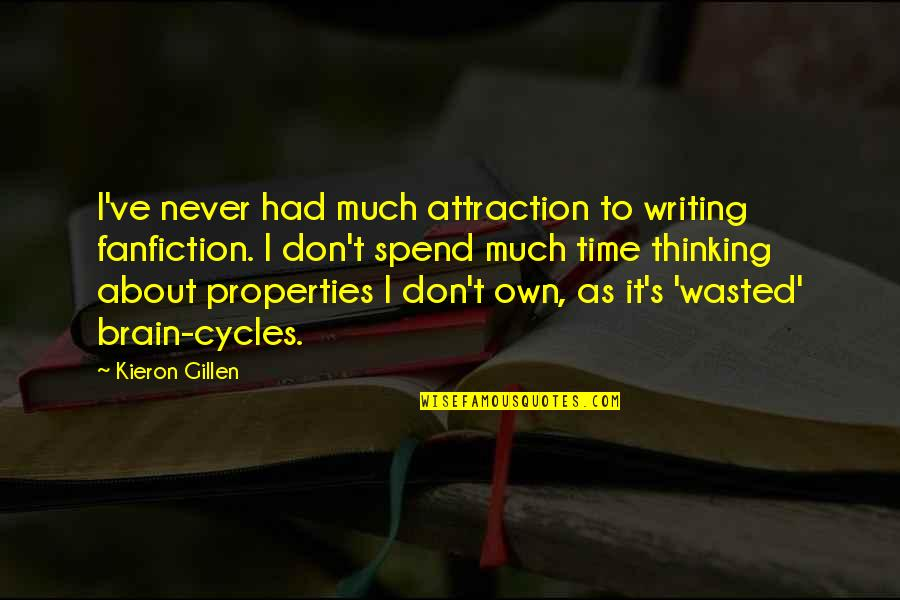 Getting Close To God Quotes By Kieron Gillen: I've never had much attraction to writing fanfiction.