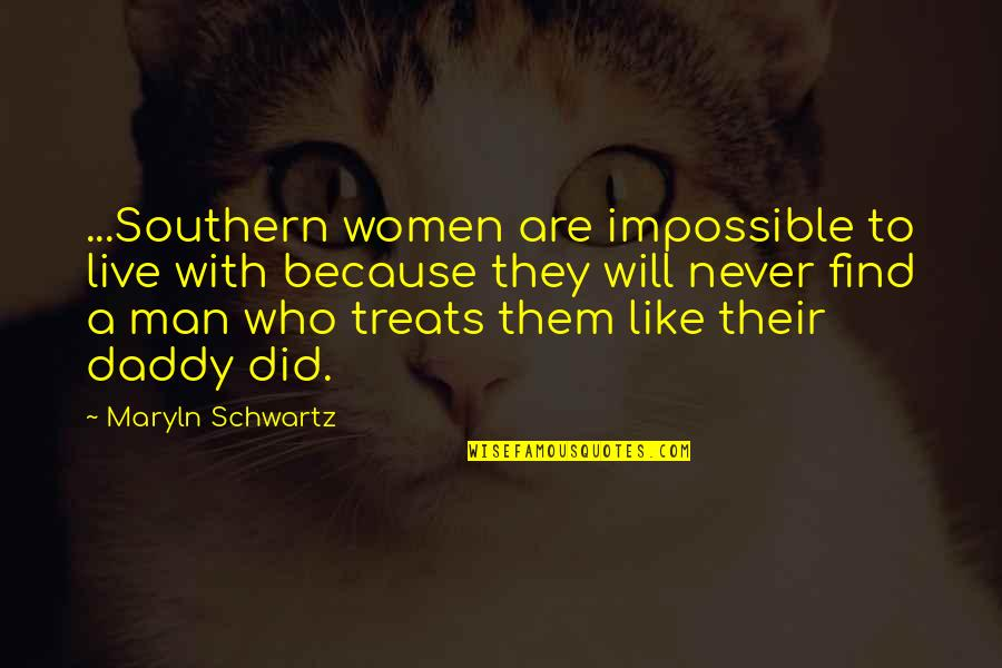 Getting Close To God Quotes By Maryln Schwartz: ...Southern women are impossible to live with because