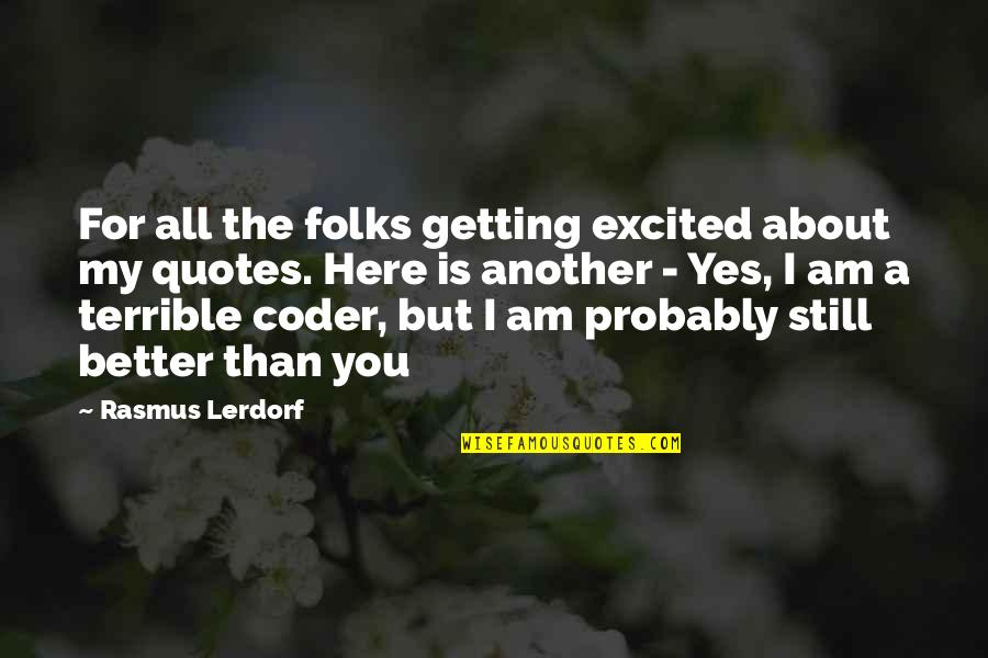 Getting Excited Quotes By Rasmus Lerdorf: For all the folks getting excited about my