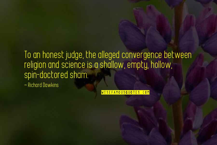 Getting Excited Quotes By Richard Dawkins: To an honest judge, the alleged convergence between
