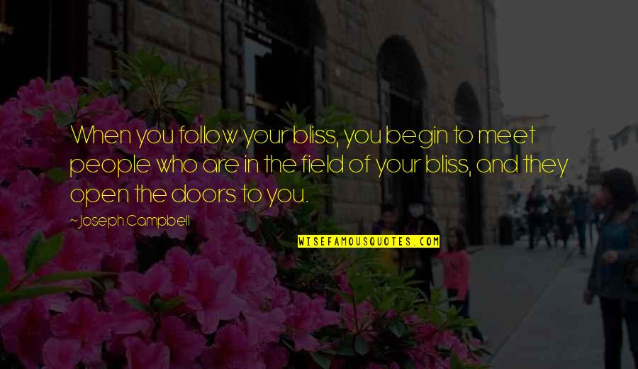 Getting Hurt Feelings Quotes By Joseph Campbell: When you follow your bliss, you begin to