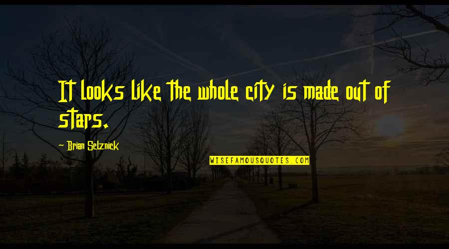 Getting Into People's Business Quotes By Brian Selznick: It looks like the whole city is made
