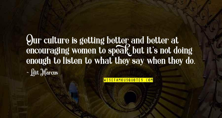 Getting It On Your Own Quotes By Lilit Marcus: Our culture is getting better and better at