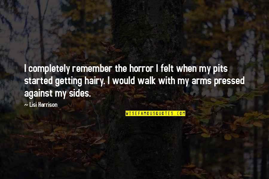 Getting It On Your Own Quotes By Lisi Harrison: I completely remember the horror I felt when