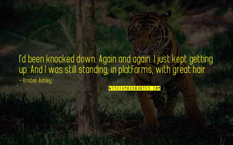 Getting Knocked Down Quotes By Kristen Ashley: I'd been knocked down. Again and again. I
