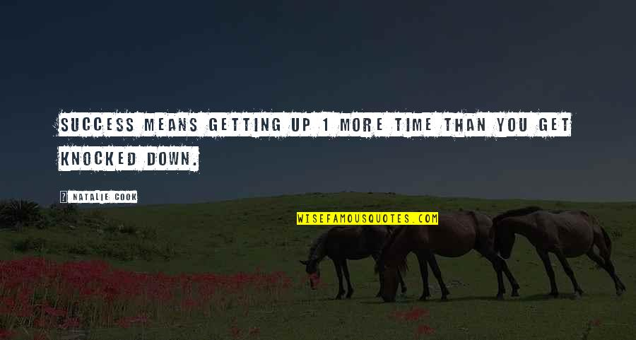 Getting Knocked Down Quotes By Natalie Cook: Success means getting up 1 more time than