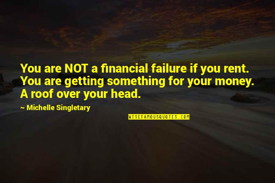 Getting Out Of Your Head Quotes By Michelle Singletary: You are NOT a financial failure if you