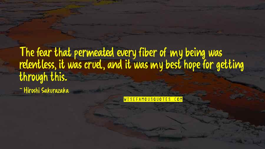 Getting Over Fear Quotes By Hiroshi Sakurazaka: The fear that permeated every fiber of my