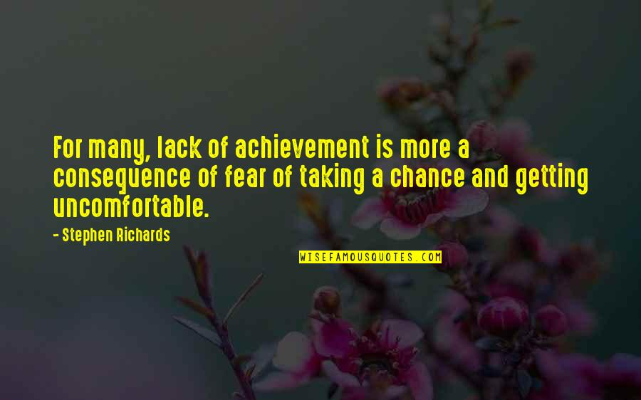 Getting Over Fear Quotes By Stephen Richards: For many, lack of achievement is more a