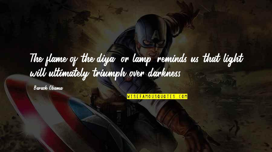 Getting Published Quotes By Barack Obama: The flame of the diya, or lamp, reminds