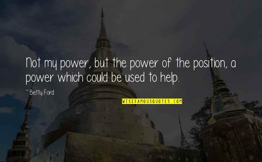 Getting Published Quotes By Betty Ford: Not my power, but the power of the