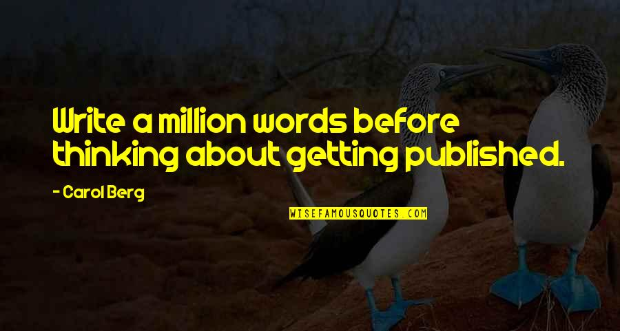 Getting Published Quotes By Carol Berg: Write a million words before thinking about getting