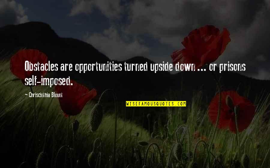 Getting Published Quotes By Chriscinthia Blount: Obstacles are opportunities turned upside down ... or