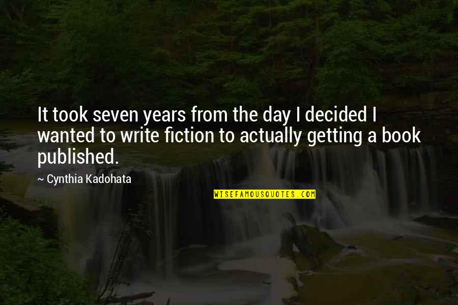Getting Published Quotes By Cynthia Kadohata: It took seven years from the day I