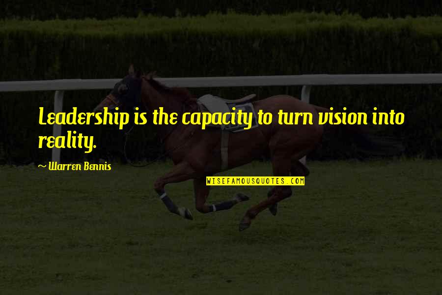 Getting Published Quotes By Warren Bennis: Leadership is the capacity to turn vision into