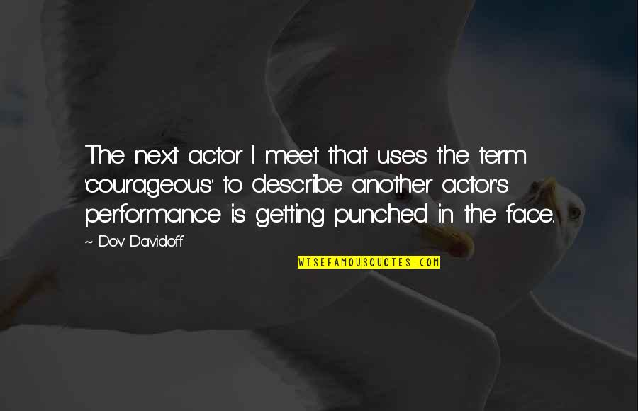 Getting Punched In The Face Quotes By Dov Davidoff: The next actor I meet that uses the