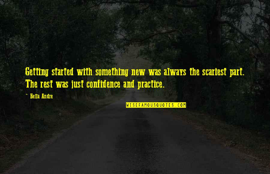 Getting Started Quotes By Bella Andre: Getting started with something new was always the