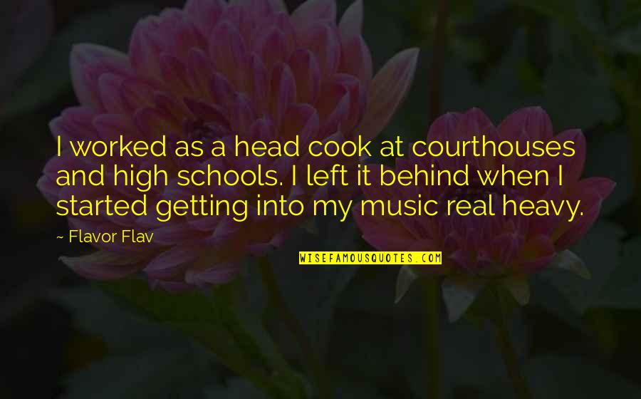 Getting Started Quotes By Flavor Flav: I worked as a head cook at courthouses